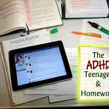 The ADHD Teenager and Homework