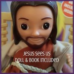 Introducing Your Children to Jesus: Jesus Sees Us Doll and Book