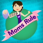 Moms Rule – Surviving Motherhood with Laughter Instead of Prozac