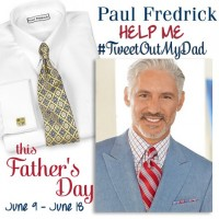 Paul Fredrick is Helping You #TweetOutMyDad for Father's Day