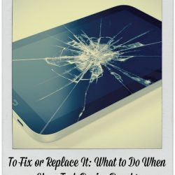 To Fix or Replace It: What to Do When Your Tech Device Breaks