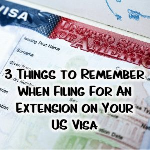 Filing for an Extension on Your US Visa