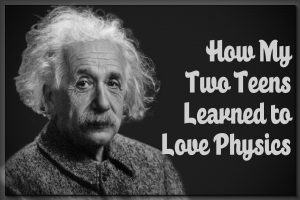 How My Two Teens Learned to Love Physics