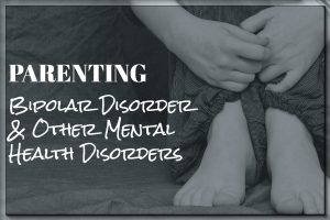 A Peek Into the Life of Parenting a Teen with Bipolar Disorder