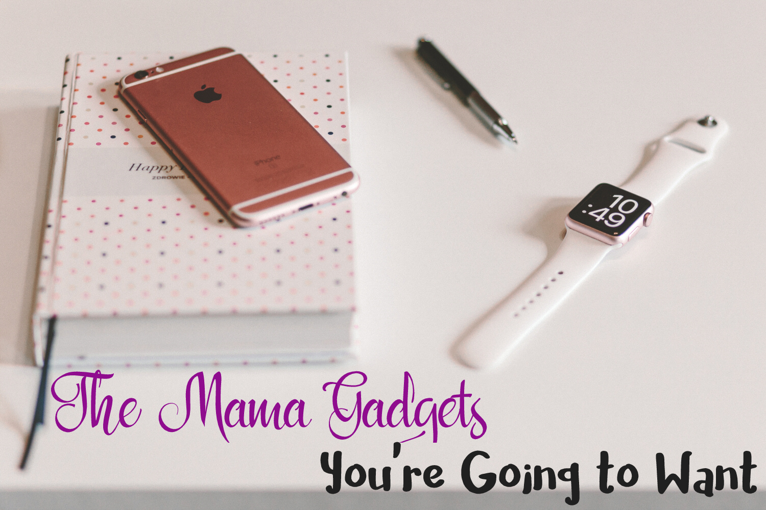 The Mama Gadgets You're Going to Want In Your Life