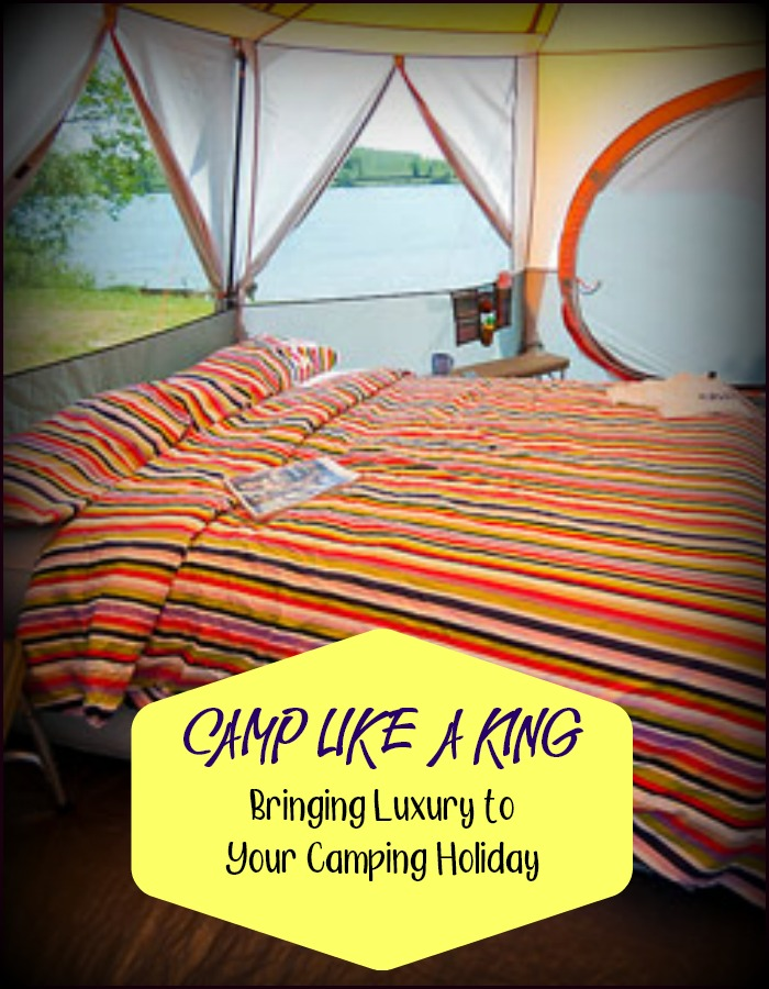 Camp Like a King #glamping #camping #luxury #campaccessories